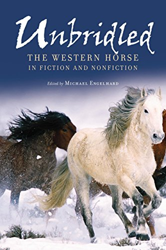 9781592286706: Unbridled: The Western Horse in Fiction and Nonfiction