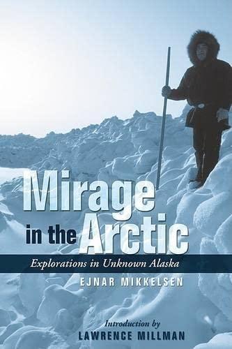 Mirage in the Arctic: The Astounding 1907: Mikkelsen, Ejnar