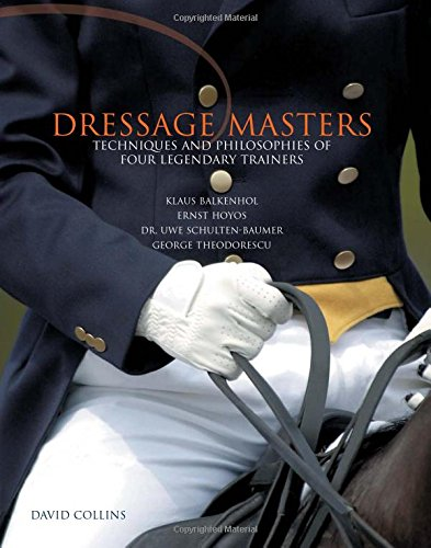 Dressage Masters : Techniques and Philosophies of: David Collins