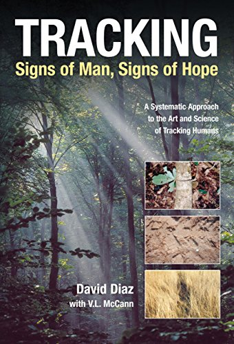 9781592286867: Tracking--Signs of Man, Signs of Hope: A Systematic Approach to the Art and Science of Tracking Humans