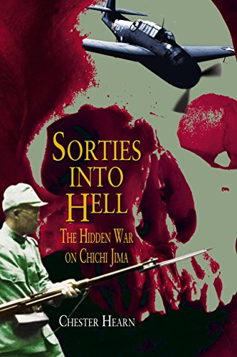 9781592286874: Sorties Into Hell: The Hidden War on Chichi Jima