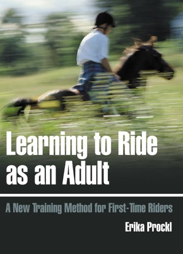 Learning to Ride as an Adult: A New Training Method for First-Time Riders: Prockl, Erika