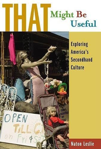 9781592287055: That Might Be Useful: Exploring America's Secondhand Culture