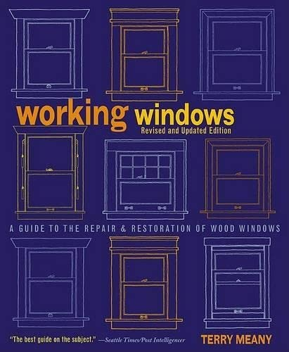 9781592287086: Working Windows, Revised and Updated Edition: A Guide to the Repair and Restoration of Wood Windows