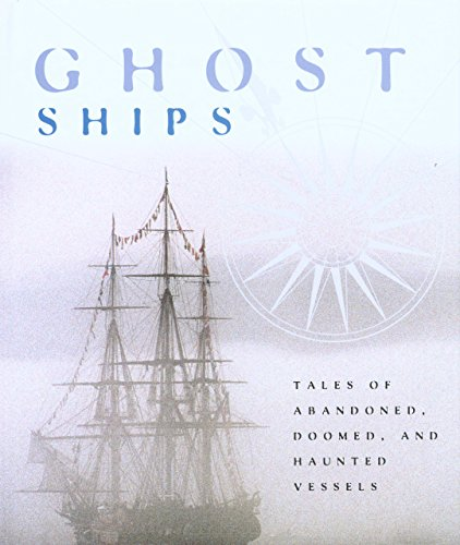 9781592287239: Ghost Ships: Tales of Abandoned, Doomed, and Haunted Vessels