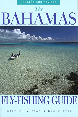 THE BAHAMAS FLY-FISHING GUIDE, UPDATED AND REVISED: Vletas, Stephen & Kim Vletas