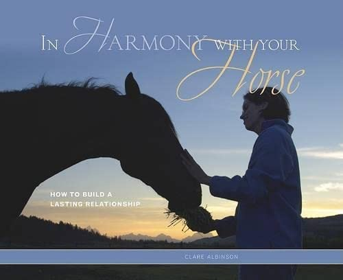 9781592287314: In Harmony With Your Horse: How to Build a Lasting Relationship