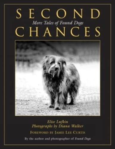 Second Chances: More Tales of Found Dogs