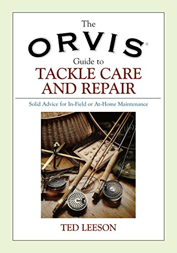 9781592287574: Orvis Guide to Tackle Care and Repair: Solid Advice For In-Field Or At-Home Maintenance