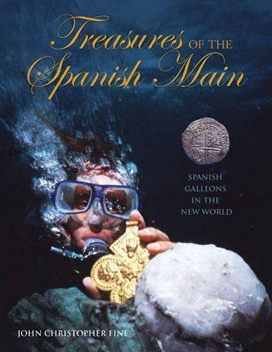 9781592287604: Treasures of the Spanish Main: Shipwrecked Galleons in the New World