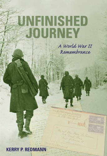 Unfinished Journey : A World War II Remembrance