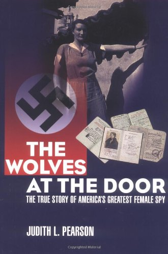 9781592287628: The Wolves at the Door: The True Story of America's Greatest Female Spy