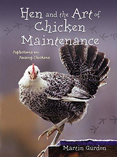 Hen and the Art of Chicken Maintenance: Gurdon, Martin