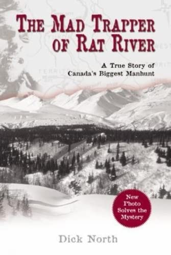 9781592287710: Mad Trapper of Rat River: A True Story Of Canada's Biggest Manhunt