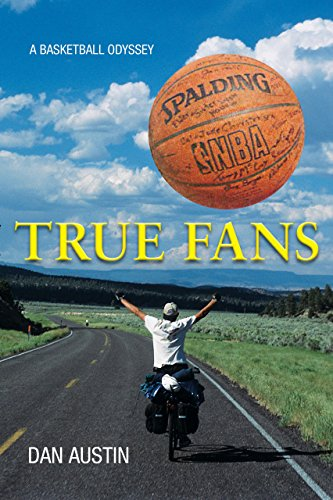 True Fans: A basketball Odyssey