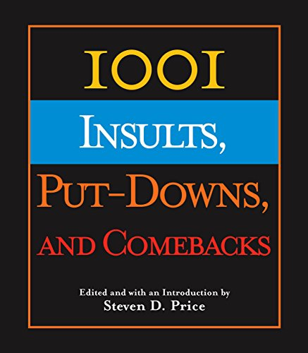 1001 Insults, Put-Downs, and Comebacks: Steven D. Price