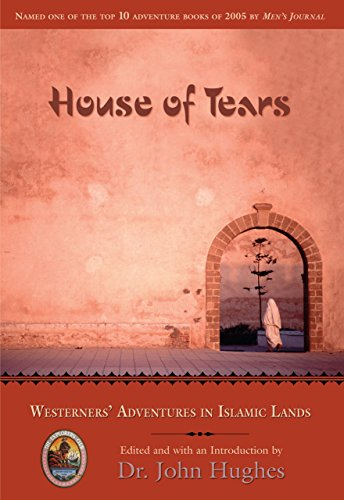 House of Tears: Westerners' Adventures in Islamic: ed. Dr. John