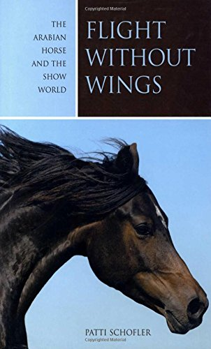 9781592288007: Flight without Wings: The Arabian Horse And The Show World