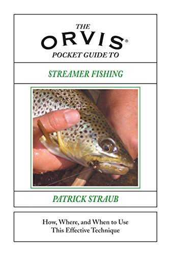 The Orvis Pocket Guide to Streamer Fishing: How, Where, and When to Use This Effective Technique: ...