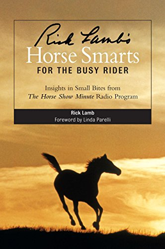 9781592288076: Rick Lamb's Horse Smarts for the Busy Rider: Insights in Small Bites from The Horse Show Minute Radio Program