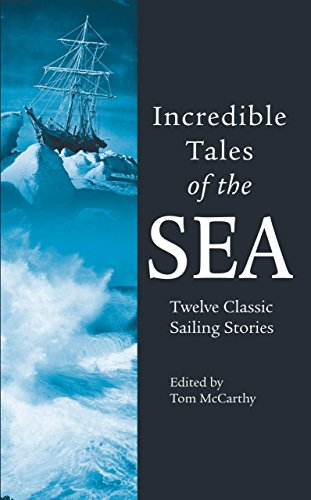 9781592288113: Incredible Tales of the Sea: Twelve Classic Sailing Stories