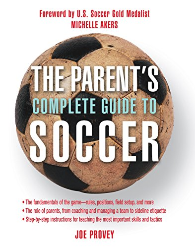 9781592288526: The Parent's Complete Guide to Soccer