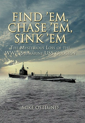 9781592288625: Find 'Em, Chase 'Em, Sink 'Em: The Mysterious Loss of the WWII Submarine USS Gudgeon