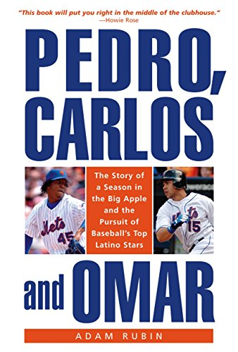 9781592288755: Pedro, Carlos, and Omar: The Story of a Season in the Big Apple and the Pursuit of Baseball's Top Latino Stars