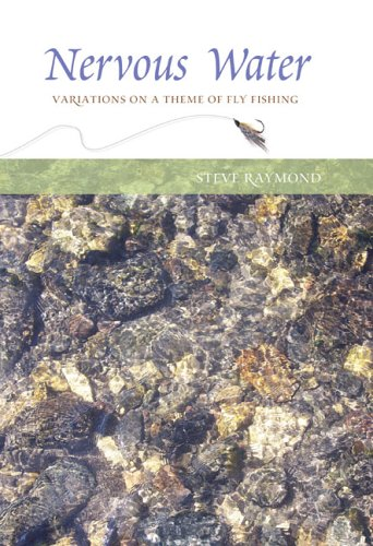 9781592288847: Nervous Waters: Variations on a Theme of Fly Fishing
