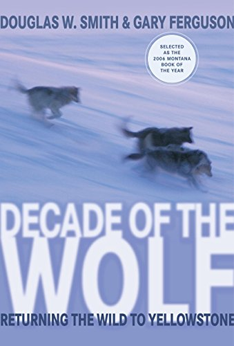 9781592288861: Decade of the Wolf: Returning the Wild to Yellowstone
