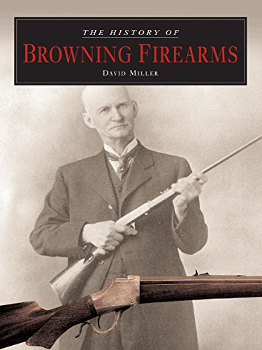 9781592289103: The History of Browning Firearms: Fortifications Around the World