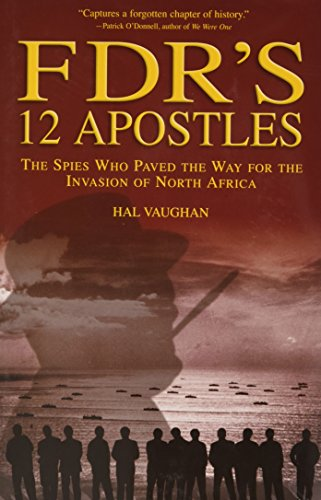 9781592289165: FDR's 12 Apostles: The Spies Who Paved The Way For The Invasion Of North Africa