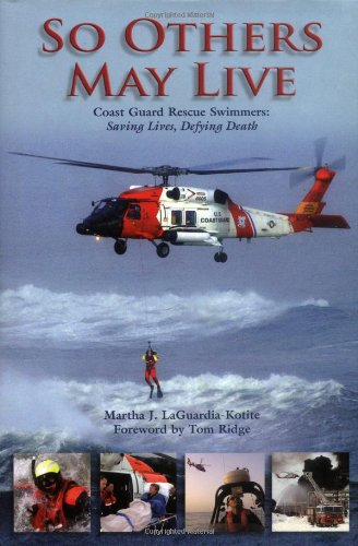 9781592289318: So Others May Live: Coast Guard Rescue Swimmers: Saving Lives, Defying Death