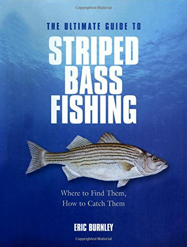 9781592289325: Ultimate Guide to Striped Bass Fishing: Where To Find Them, How To Catch Them
