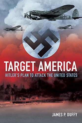 9781592289349: Target, America: Hitler's Plan to Attack the United States