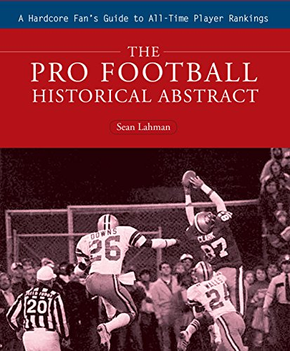 9781592289400: The Pro Football Historical Abstract: A Hardcore Fan's Guide to All-Time Player Rankings