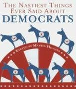 9781592289578: The Nastiest Things Ever Said About Democrats (1001)