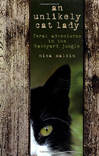 9781592289721: Unlikely Cat Lady: Feral Adventures In The Backyard Jungle