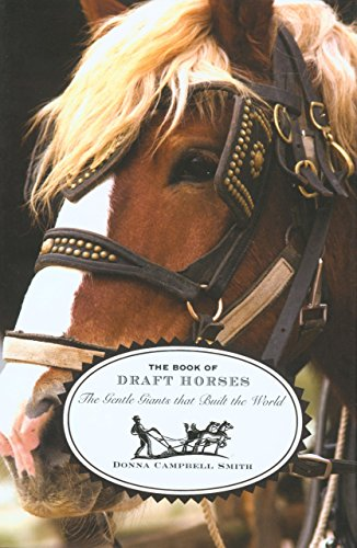 9781592289790: The Book of Draft Horses: The Gentle Giants That Built the World