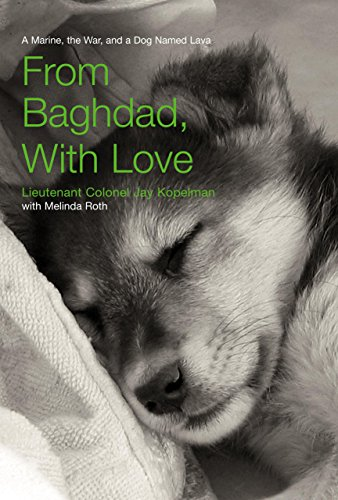 9781592289806: From Baghdad, With Love: A Marine, the War, and a Dog Named Lava