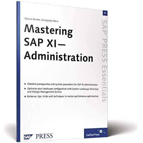Mastering SAP XI Administration: SAP PRESS Essentials: Marcus Banner Heinzpeter