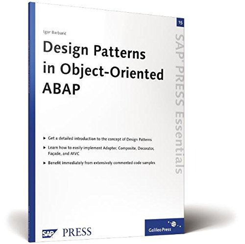 Design Patterns in Object-Oriented ABAP: SAP PRESS: Barbaric, Igor