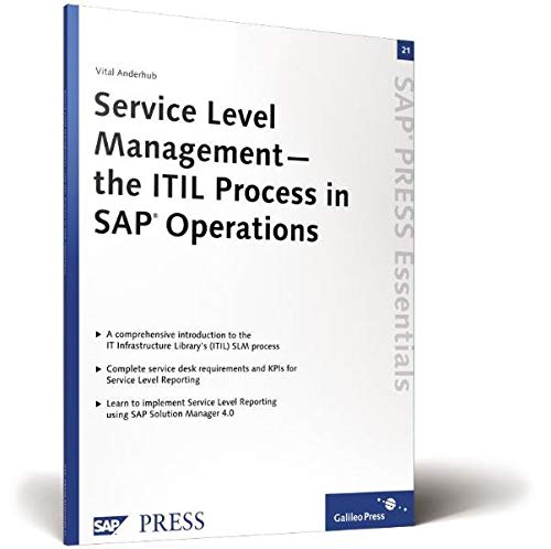 Service Level Management - the ITIL Process in SAP Operations: SAP PRESS Essentials 21: Anderhub, ...