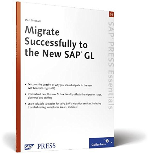 9781592291663: Migrate Successfully to the New SAP GL: SAP PRESS Essentials 34