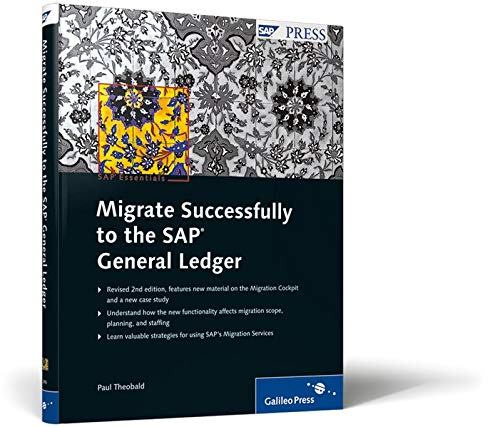 9781592292967: Migrate Successfully to the SAP General Ledger: Implementing the SAP New G/L with the Migration Cockpit