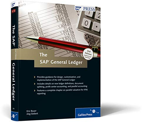 The SAP General Ledger (2nd Edition): Eric Bauer and