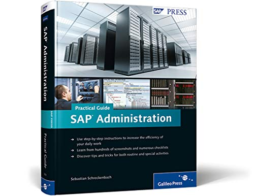 SAP Administration ? Practical Guide: Step-by-step instructions: Sebastian Schreckenbach