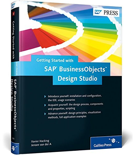 Getting Started with SAP BusinessObjects Design Studio: Hacking, Xavier; A, Jeroen van der