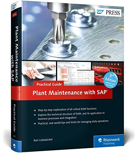 Plant Maintenance with SAP-Practical Guide: Karl Liebstückel