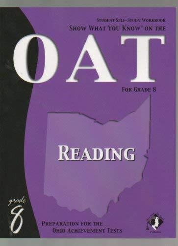 """Show What You Know on the OAT for Grade 8 Student Self Study Workbook """"Reading"""": OAT"""